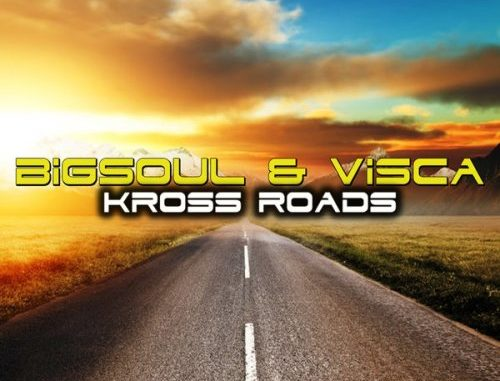 BigSoul & Visca – Kross Roads (Original Mix)