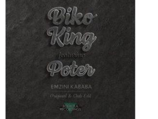 Biko King – Emzini Kababa (Club Mix) Ft. Poter mp3 download