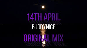 Buddynice – 14th April (Chronical Deep Remix) mp3 download
