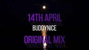 Buddynice – 14th April (Chronical Deep Remix) mp3 download