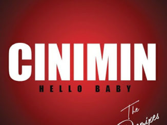 Cinimin – Hello Baby (Argento Dust Remix)