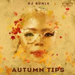 DJ Buhle – Autumn Tips mp3 download