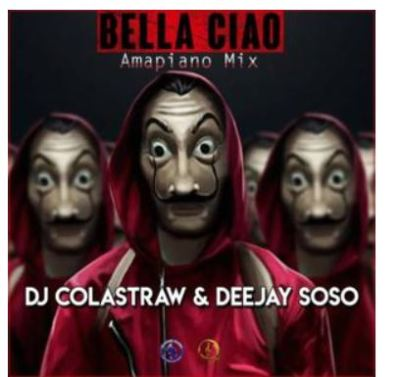 DJ Colastraw & Deejay Soso – Bella Ciao (Money Heist) mp3 download