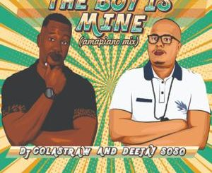 DJ Colastraw & Deejay Soso – The Boy Is Mine (Amapiano Mix) mp3 download