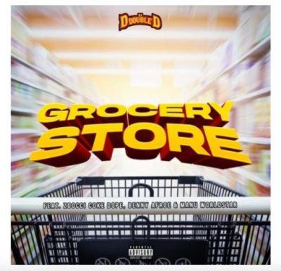 DJ D Double D – Grocery Store Ft. Zoocci Coke Dope, Manu WorldStar & Benny Afroe mp3 download