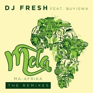DJ Fresh ft. Buyiswa – MELA (Ma-Africa) [Caiiro's Revised Dub] mp3 download