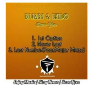 DJ Jabs & Lello – Last Number Ft. Major Mniiz mp3 download