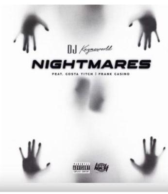 DJ Kaymoworld – Nightmares Ft. Costa Titch & Frank Casino mp dowload