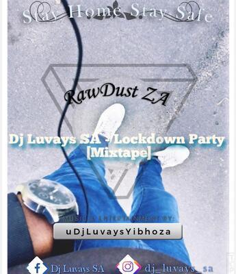 DJ Luvays SA – Lockdown Party (Mixtape) mp3 download