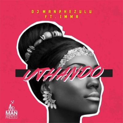DJ Manphezulu – Uthando ft. Imma Mp3 download