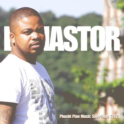 DJ Nastor – Phushi Plan Music Selections 2020 mp3 download