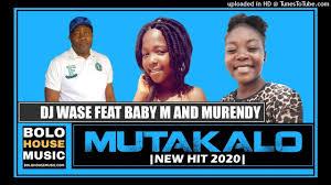 DJ Wase - Mutakalo ft Baby M x Murendy (Original)