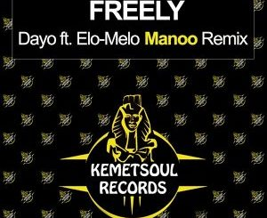 Dayo, Elo-Melo – Freely (Manoo Club Vocal Remix)