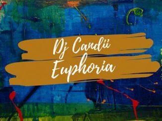 Dj Candii – Euphoria Mp3 download