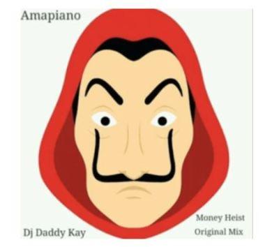 Dj Daddy Kay – Money Heist mp3 download
