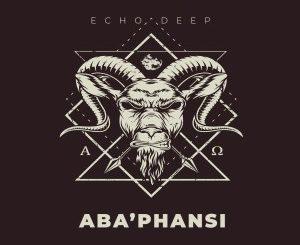 Echo Deep – Aba'phansi (Original Mix) mp3 download