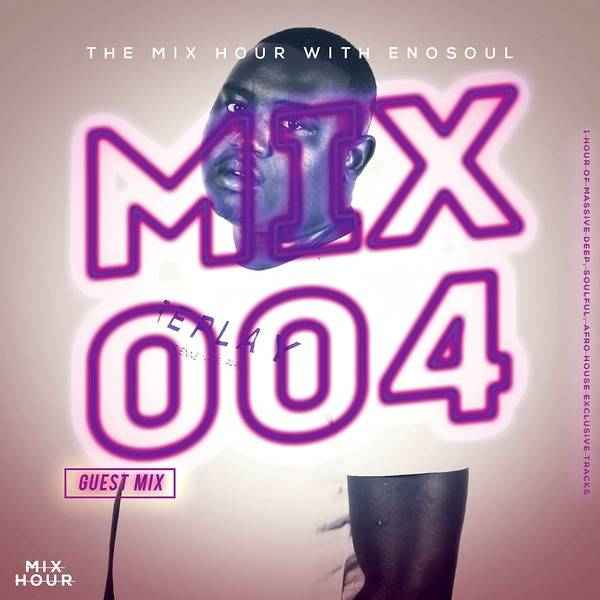 Enosoul – The Mix Hour (Mix 004) mp3 download