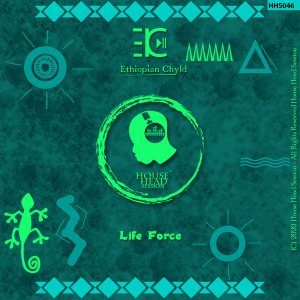 Ethiopian Chyld – Life Force (Original Mix) mp3 download