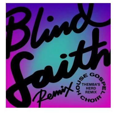 House Gospel Choir – Blind Faith (THEMBA's Herd Remix) mp3 download