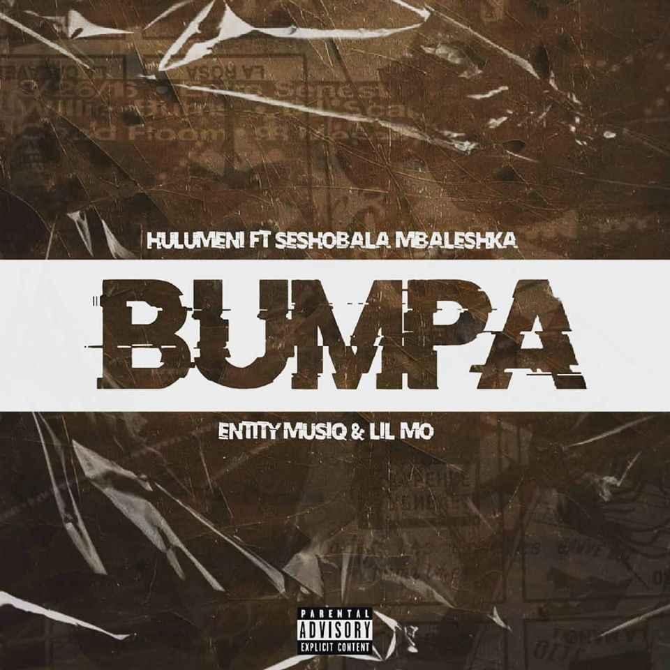 Hulumeni – Bumpa Ft. Seshobala, Mbaleshka, Lil Mo & Entity Musiq mp3 download