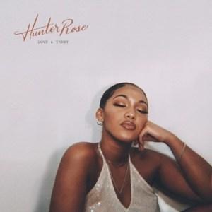 Hunter Rose – Love & Trust Album Zip download