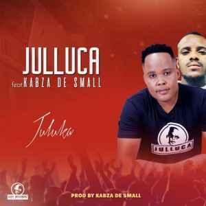 Julluca – Juluka Ft. Kabza De Small Mp3 download