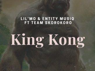 Lil'Mo & Entity MusiQ – King Kong (Gangter MusiQ) ft Team Skorokoro mp3 download