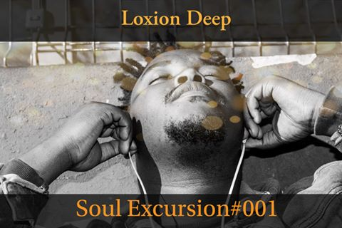 Loxion Deep – Soul Excursion #001 Mix mp3 download