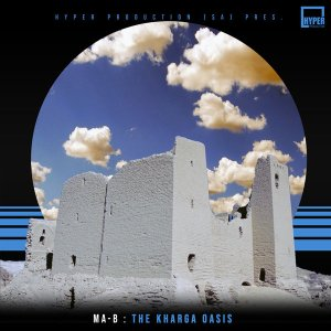 Ma-B – The Kharga Oasis (Original Mix) Mp3 download