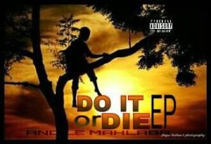 Mahlaba – Do It Or Die zip download