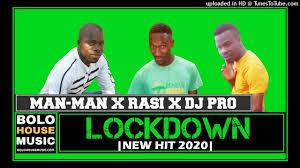 Man-Man x Rasi x DJ Pro - Lockdown (New Hit 2020)