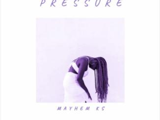 Mayhem KS – Pressure mp3 download