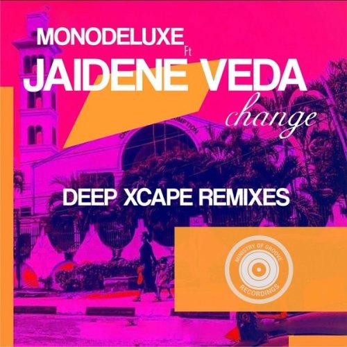 Monodeluxe – Change (Deep Xcape Remixes) Ft. Jaidene Veda mp download