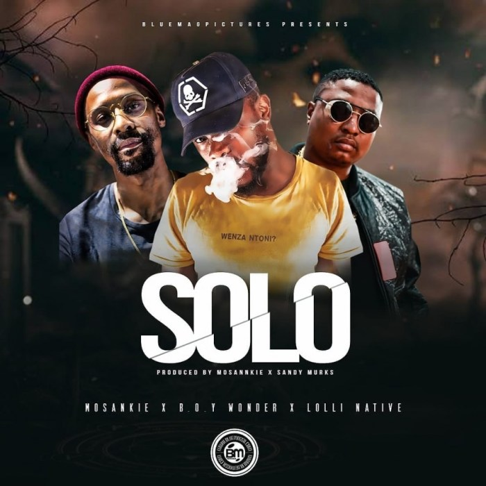 Mosankie – SOLO ft Lolli Native & B.O.Y Wonda