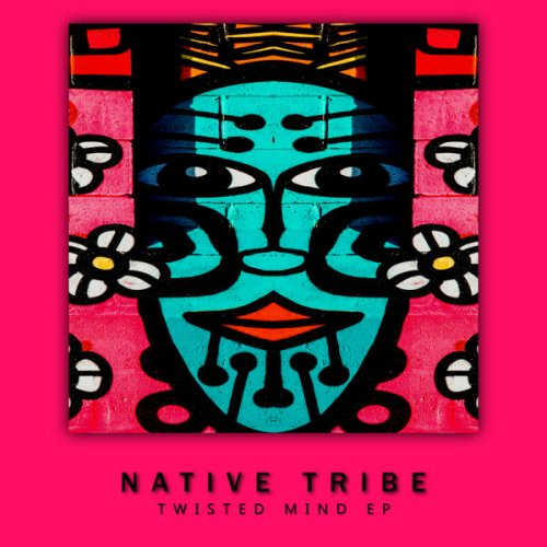 Native Tribe – Twisted Mind zip download