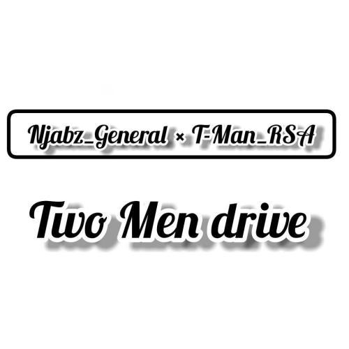 Njabz General x T-Man – Two Men Drive zip download