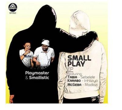 Playmaster & Smallistic – Sebelele (Original Mix mp3 downloadFt.Tabia