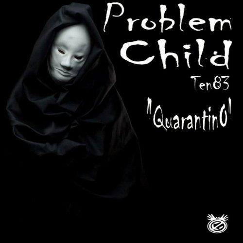 Problem Child Ten83 – Quarantino zip download