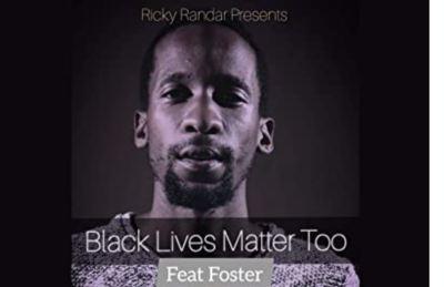 Ricky Randar – Black Lives Matter Too Ft. Foster