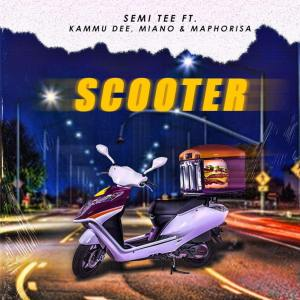 Semi Tee – Scooter Ft. Kammu Dee, Miano & DJ Maphorisa Mp3 download
