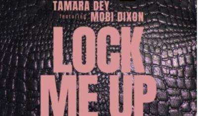 Tamara Dey – Lock Me Up Ft. Mobi Dixon mp3 dwnload