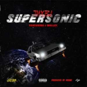 Thxbi ft J Molley – Supersonic lyrics