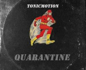 TonicMotion – Quarantine Ft. Cosmicroche mp3 downloa