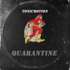 TonicMotion – Quarantine Ft. Cosmicroche mp3 downloa