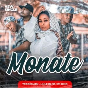 Trademark, Lihle Bliss & Deejay Bino – Monate p3 download