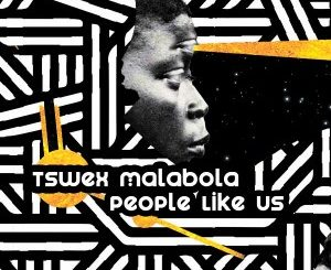 Tswex Malabola, Aimo – People Like Us (Aimo AfroTech Mix) mp download