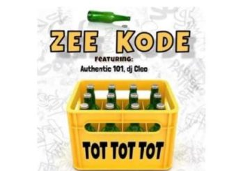 Zee Kode – Tot Tot Tot Ft. DJ Cleo & Authentic 101
