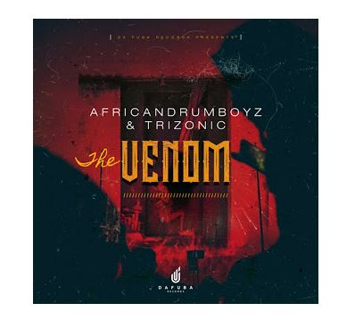 African Drumboyz & Trizonic – The Venom mp3 download