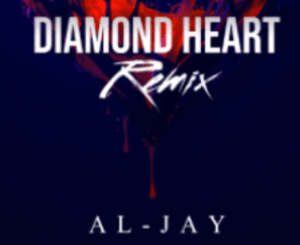Al-Jay – Diamond Heart (Remix) mp3 download