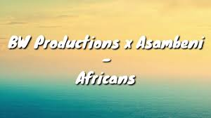 BW Productions x Asambeni – Africans mp3 download